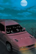The Things We Did