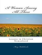 A Woman Among All Those