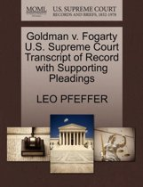 Goldman V. Fogarty U.S. Supreme Court Transcript of Record with Supporting Pleadings