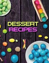 Dessert Recipes. My Tasty Dessert Recipes. Create Your Own Collected Recipes. Blank Recipe Book to Write in, Document all Your Special Recipes and Not