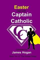 Easter with Captain Catholic