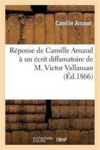 R�ponse de Camille Arnaud � Un �crit Diffamatoire de M. Victor Vallansan