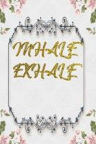 Inhale Exhale: Lined Journal - Flower Lined Diary, Planner, Gratitude, Writing, Travel, Goal, Pregnancy, Fitness, Prayer, Diet, Weigh