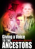 Giving a Voice to the Ancestors