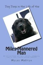 Dog Days in the Life of the Miles-Mannered Man
