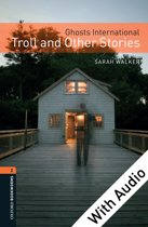 Ghosts International: Troll and Other Stories - With Audio Level 2 Oxford Bookworms Library