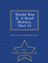 World War II, a Brief History, Part 14 - War College Series