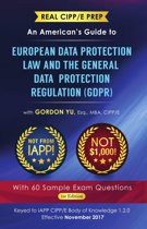 Real CIPP/E Prep: An American's Guide to European Data Protection Law And the General Data Protection Regulation (GDPR)