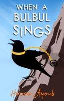 When a Bulbul Sings