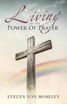 Living in the Power of Prayer