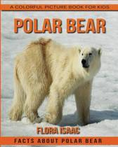 Facts about Polar Bear a Colorful Picture Book for Kids