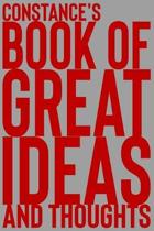 Constance's Book of Great Ideas and Thoughts: 150 Page Dotted Grid and individually numbered page Notebook with Colour Softcover design. Book format: