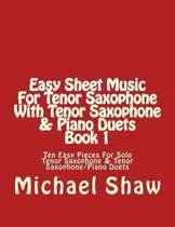 Easy Sheet Music for Tenor Saxophone with Tenor Saxophone & Piano Duets Book 1
