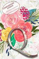 Composition Book: Monogram Initial Letter Q Floral Wild Garden Botanical Alphabet Watercolor on Colorful Rose, Pink and Yellow Flowers f
