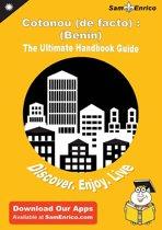 Ultimate Handbook Guide to Cotonou (de facto) : (Benin) Travel Guide