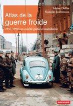 Atlas de la guerre froide. 1947-1990 : un conflit global et multiforme