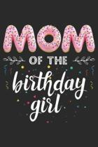 Mom of the Birthday Girl: Family Donut B day Mom of the Birthday Girl Party Journal/Notebook Blank Lined Ruled 6x9 100 Pages