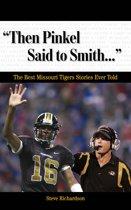 ''Then Pinkel Said to Smith. . .''