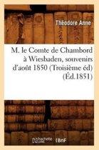 M. Le Comte de Chambord a Wiesbaden, Souvenirs d'Aot 1850 (Troisieme Ed) (Ed.1851)