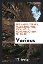 The Yale Literary Magazine, Vol. XXV, No. II, November, 1859, Pp. 45-88