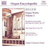 Reger:Organ Works Vol.2
