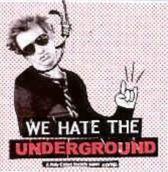 We Hate The Underground