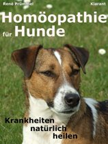Homöopathie für Hunde. Der Praxisratgeber: Krankheiten natürlich heilen