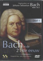 Bach In De 21st Eeuw - Deel 1