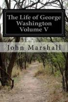 The Life of George Washington Volume V