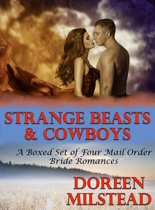 Strange Beasts & Cowboys (A Boxed Set of Four Mail Order Bride Romances)