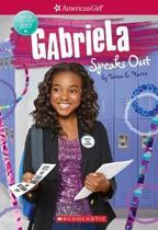 Gabriela Speaks Out (American Girl