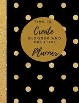 Time to Create Blogger and Creative Planner