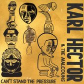 Karl And The Malc Hector - Can'T Stand The Pressure