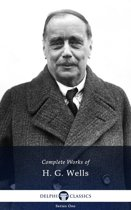 Complete Works of H. G. Wells (Delphi Classics)