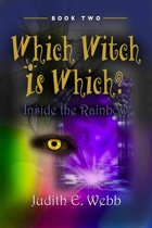 Which Witch Is Which? (Book Two) Inside the Rainbow