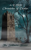 The Stillmire Tower (Chronicle of Caylor Book 1)
