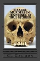 Bizarre Murders in Tennessee
