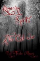Lingering Spirits of the Civil War