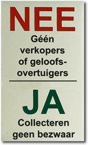 NEE Geen verkopers of geloofsovertuigers JA Collecteren geen bezwaar aluminium bordje gezeefdrukt in 3 kleuren. Geen colportage, wel collectes. 85 mm x 50 mm x 1 mm. Nee nee sticker brievenbus collectie.
