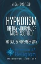 Hypnotism the Day-Journal of Micah Scofield Friday, 27 November 2015