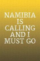 Namibia Is Calling And I Must Go