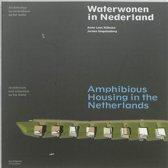 Waterwonen in Nederland / Amphibious Housing in the Netherlands