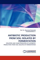 Antibiotic Production from Soil Isolates by Fermentation