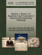 Spilotro V. Illinois U.S. Supreme Court Transcript of Record with Supporting Pleadings