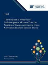 Thermodynamic Properties of Multicomponent Mixtures From the Solution of Groups Approach to Direct Correlation Function Solution Theory