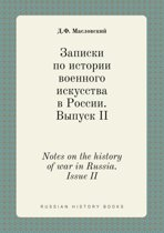 Notes on the History of War in Russia. Issue II