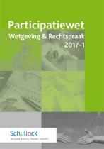 Participatiewet Wetgeving & Rechtspraak 2017-1