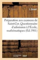 Pr�paration Aux Examens de Saint-Cyr. Questionnaire Des Examens d'Admission � l'�cole