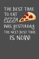 The Best Time To Eat Pizza Was Yesterday The Next Best Time Is Now