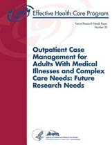 Outpatient Case Management for Adults with Medical Illnesses and Complex Care Needs